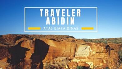 Catatan Perjalanan Traveler Abidin (Atas Biaya Dinas)