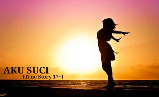AKU SUCI (True Story 17+)