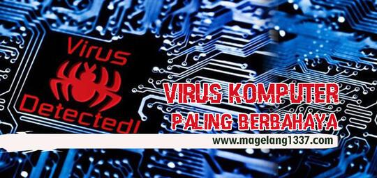 Virus Komputer Unik & Paling Berbahaya