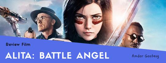 [REVIEW] Alita Battle Angel, Awal Mula Si Robot Cantik