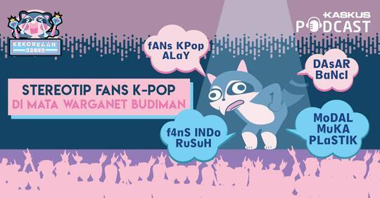 "Menanggapi Netizen yang Suka Teriak ""Fans K-Pop Alay! Suka Sama Banci!"""