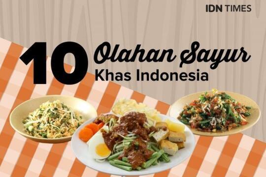 10 Makanan Berbahan Dasar Sayuran Paling Enak Khas Indonesia