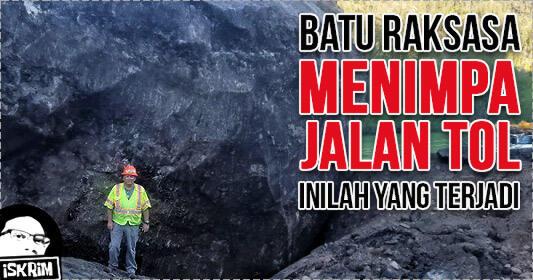 Batu Raksasa Seberat 3,85 juta Kg Meluncur Menghadang Pengendara Jalan Tol, Astaga!