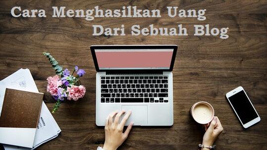 Cara Menghasilkan Uang Dari Sebuah Blog Kaskus
