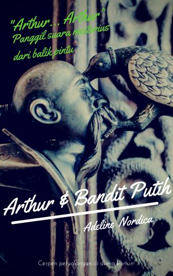 [Cerpen Fantasi] Arthur dan Bandit Putih (Petualangan Di Dunia Kartun)