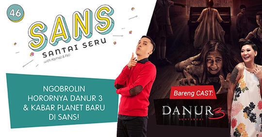 Cast Film Danur 3 Main ke SANS, Pastinya Ngebahas Hantu-hantuan!