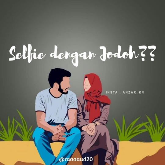 Selfie dengan Jodoh??