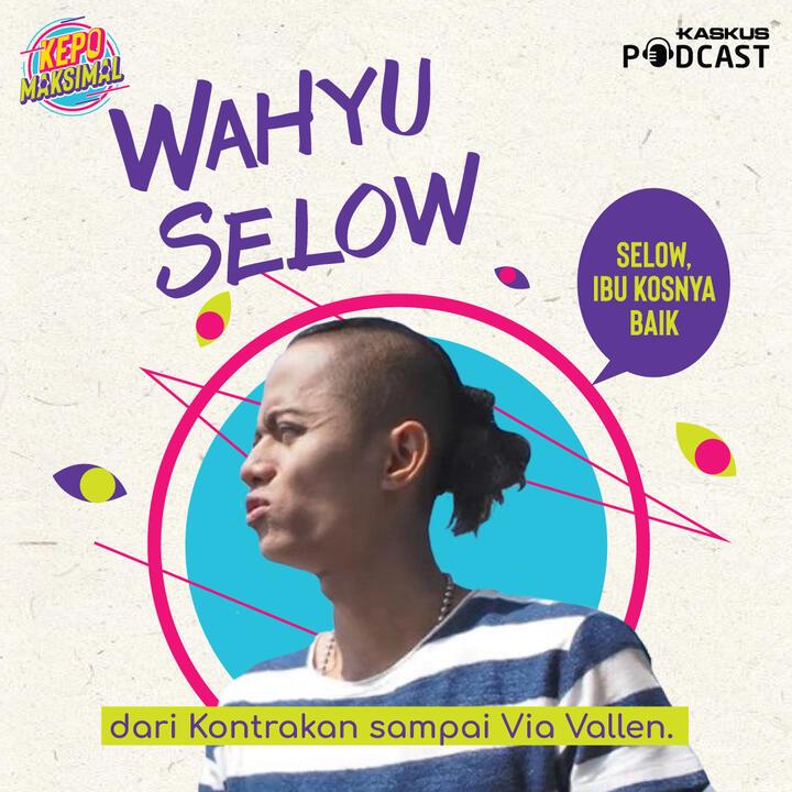 Wahyu Selow, dari Kontrakan sampai Via Vallen.